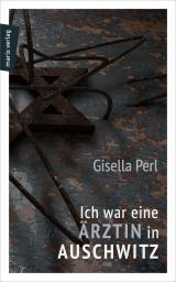 Cover-Bild Ich war eine Ärztin in Auschwitz