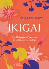 Cover-Bild Ikigai - Das 12-Wochen-Programm für Glück und Gesundheit