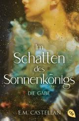 Cover-Bild Im Schatten des Sonnenkönigs – Die Gabe