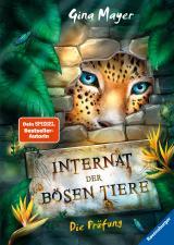 Cover-Bild Internat der bösen Tiere, Band 1: Die Prüfung