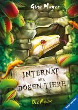 Cover-Bild Internat der bösen Tiere, Band 3: Die Reise