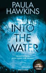 Cover-Bild Into the Water - Traue keinem. Auch nicht dir selbst.