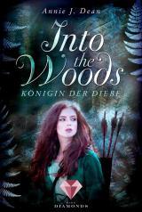 Cover-Bild Into the Woods 1: Königin der Diebe
