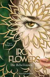 Cover-Bild Iron Flowers – Die Rebellinnen