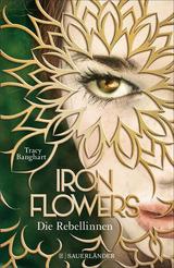 Cover-Bild Iron Flowers / Iron Flowers – Die Rebellinnen