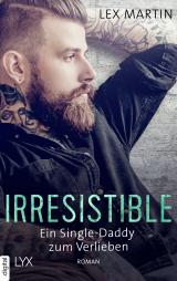 Cover-Bild Irresistible - Ein Single-Daddy zum Verlieben