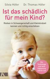 Cover-Bild Ist das schädlich für mein Kind?