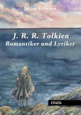 Cover-Bild J. R. R. Tolkien – Romantiker und Lyriker