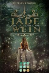 Cover-Bild Jadewein 1: So golden wie Stroh