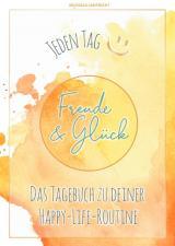 Cover-Bild Jeden Tag Freude und Glück