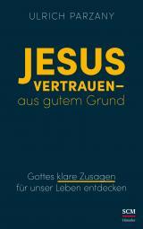 Cover-Bild Jesus vertrauen - aus gutem Grund