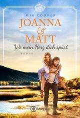 Cover-Bild Joanna & Matt – Wo mein Herz dich spürt