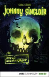 Cover-Bild Johnny Sinclair - Beruf: Geisterjäger