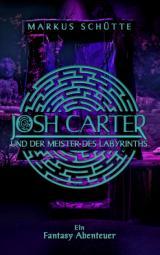 Cover-Bild Josh Carter und der Meister des Labyrinths