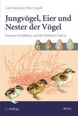 Cover-Bild Jungvögel, Eier und Nester der Vögel Europas, Nordafrikas und des Mittleren Ostens