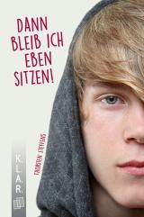 Cover-Bild K.L.A.R. - Taschenbuch:Dann bleib ich eben sitzen!