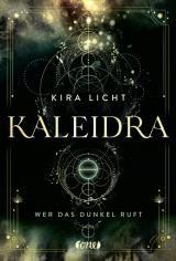 Cover-Bild Kaleidra - Wer das Dunkel ruft (Band 1)