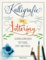 Cover-Bild Kalligrafie und Lettering. Schön schreiben mit Feder, Stift und Pinsel.