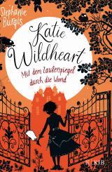Cover-Bild Katie Wildheart – Mit dem Zauberspiegel durch die Wand