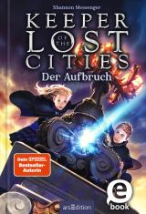 Cover-Bild Keeper of the Lost Cities - Der Aufbruch (Keeper of the Lost Cities 1)