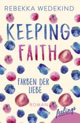 Cover-Bild Keeping Faith – Farben der Liebe