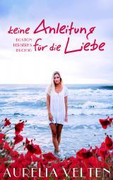 Cover-Bild Keine Anleitung für die Liebe