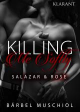 Cover-Bild Killing Me Softly. Salazar und Rose