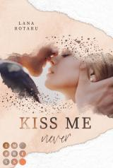 Cover-Bild Kiss Me Never (Crushed-Trust-Reihe 1)