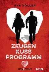 Cover-Bild Kiss & Crime 1 - Zeugenkussprogramm