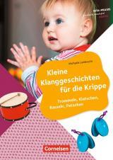 Cover-Bild Kita-Praxis - einfach machen! - Krippe / Kleine Klanggeschichten für die Krippe