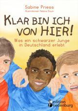Cover-Bild Klar bin ich von hier! Was ein schwarzer Junge in Deutschland erlebt (Kinder- und Jugendbuch)