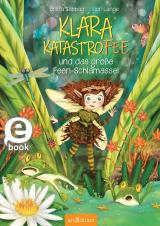 Cover-Bild Klara Katastrofee und das große Feen-Schlamassel (Klara Katastrofee 1)