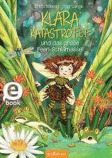 Cover-Bild Klara Katastrofee und das große Feen-Schlamassel