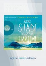 Cover-Bild Kleine Stadt der großen Träume (DAISY Edition)