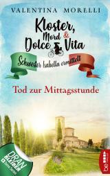 Cover-Bild Kloster, Mord und Dolce Vita - Tod zur Mittagsstunde