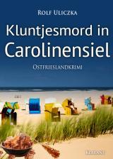Cover-Bild Kluntjesmord in Carolinensiel. Ostfrieslandkrimi