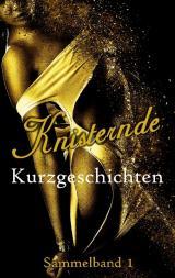 Cover-Bild Knisternde Kurzgeschichten