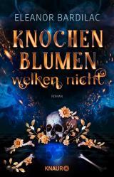Cover-Bild Knochenblumen welken nicht