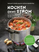 Cover-Bild Kochen ohne Strom - Das Notfallkochbuch - Die 50 besten Rezepte für Alltag, Camping und Notfall