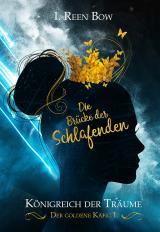 Cover-Bild Königreich der Träume - Der goldene Käfig 1: Die Brücke der Schlafenden
