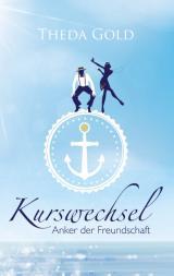 Cover-Bild Kurswechsel: Anker der Freundschaft