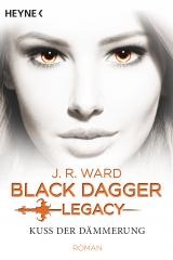 Cover-Bild Kuss der Dämmerung - Black Dagger Legacy