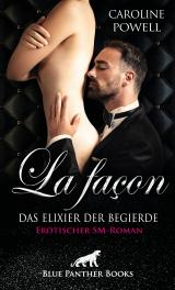 Cover-Bild La façon - Das Elixier der Begierde | Erotischer SM-Roman