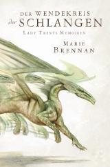 Cover-Bild Lady Trents Memoiren 2: Der Wendekreis der Schlangen