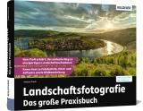 Cover-Bild Landschaftsfotografie - Das große Praxisbuch