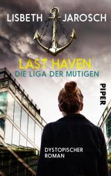 Cover-Bild Last Haven – Die Liga der Mutigen