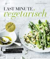 Cover-Bild Last Minute Vegetarisch – Richtig lecker kochen in nur 10 bis 20 Minuten