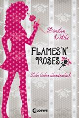 Cover-Bild Lebe lieber übersinnlich – Flames 'n' Roses