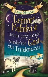 Cover-Bild Lennart Malmkvist und der ganz und gar wunderliche Gast aus Trindemossen
