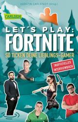 Cover-Bild Let's Play: Fortnite - So ticken deine Lieblings-Gamer (Inoffizielles Interviewbuch)